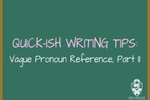Writing Tips - Clarify Vague Pronouns part II